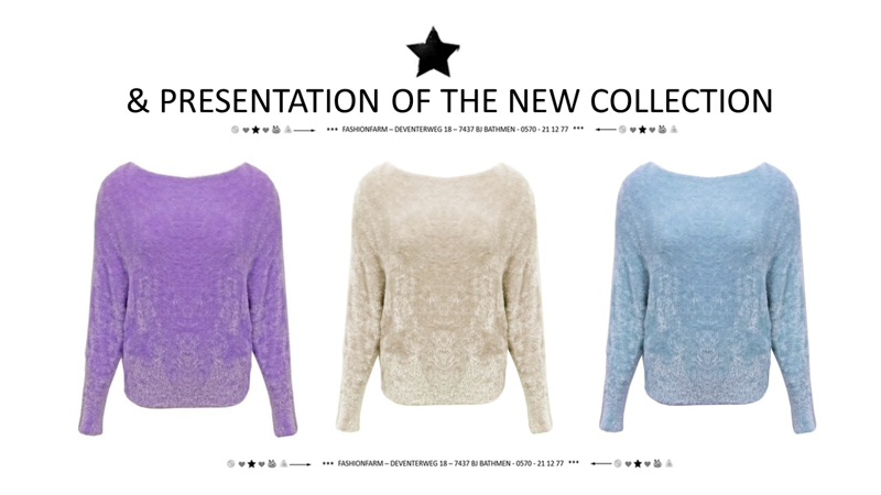 *** & PRESENTATION OF THE NEW COLLECTION ***