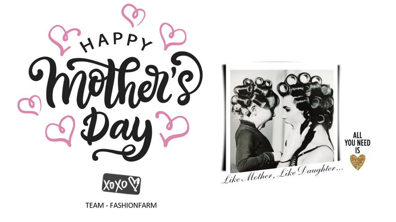 *** HAPPY MOTHER'S DAY ! XOXO TEAM FASHIONFARM ***
